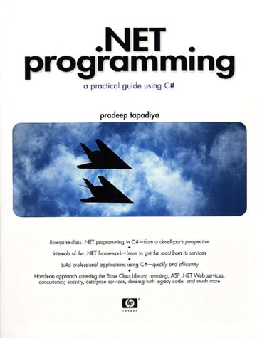 9780130669452: .NET Programming: A Practical Guide Using C# (Hewlett-Packard Professional Books)