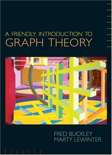 A Friendly Introduction to Graph Theory: Buckley, Fred; Lewinter,