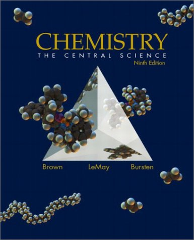 Chemistry: The Central Science, Ninth Edition (9780130669971) by Theodore L. Brown; Jr. H. Eugene LeMay; Bruce Edward Bursten; Julia R. Burdge