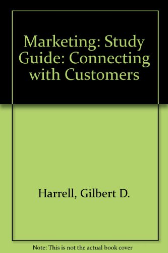 Marketing; Connecting with Customers; Second Edition: Harrell, Gilbert D.