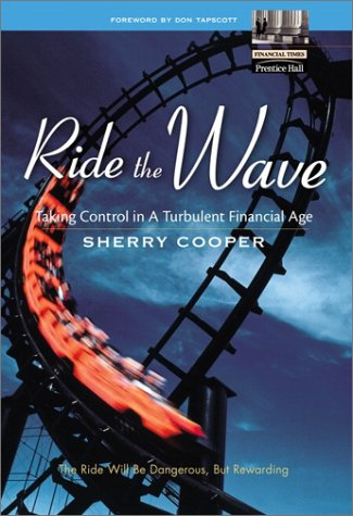 9780130670861: Ride the Wave: Taking Control in a Turbulent Financial Age