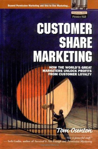 9780130671677: Customer Share Marketing: How the World's Great Marketers Unlock Profits from Customer Loyalty