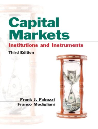 9780130673343: Capital Markets: Institutions and Instruments (3rd Edition)