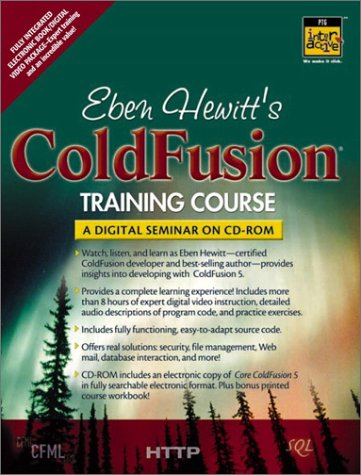 9780130676078: Eben Hewitt's ColdFusion Training Course: A Digital Seminar on CD-ROM