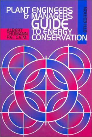 9780130676191: Plant Engineers and Managers Guide to Energy Conservation (8th Edition)
