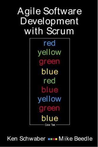 Agile Software Development with SCRUM: Ken Schwaber, Mike