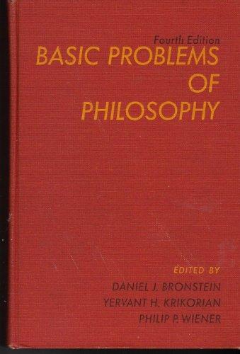 Basic Problems of Philosophy.: Editor-Daniel J. Bronstein;