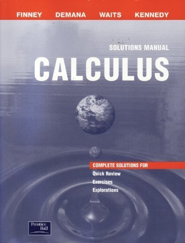 Calculus: Graphical, Numerical, Algebraic (Solutions Manual): Ross L. Finney,