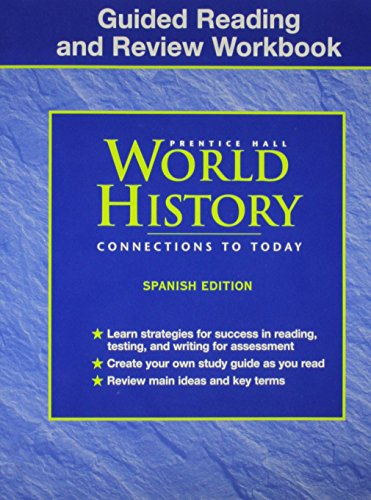 9780130678782: WORLD HISTORY: CONNECTIONS TO TODAY 4TH EDITION GUIDED READING AND REVIEW, SPANISH STUDENT EDITION 2003C