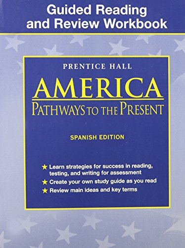 9780130679666: AMERICA: PATHWAYS TO THE PRESENT 5TH EDITION GUIDED READING AND REVIEW WORKBOOK SPANISH STUDENT EDITION 2003C