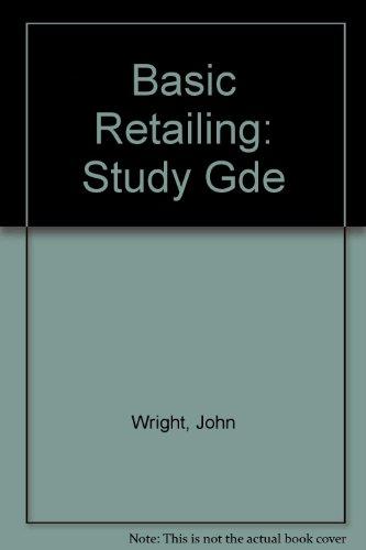 Basic Retailing: Study Gde: John Wright, Carl