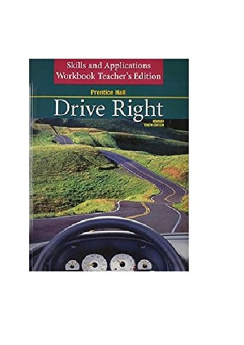 9780130683281: DRIVE RIGHT 10TH EDITION REVISED SKILLS AND APPLICATIONS WORKBOOK STUDENT EDITION 2003C