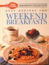 9780130683397: Betty Crocker's Best Recipes for Weekend Breakfasts (Betty Crocker's Red Spoon Collection)
