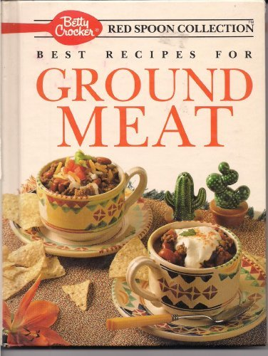 9780130683540: Betty Crocker's Best Recipes for Ground Meat (Betty Crocker's Red Spoon Collection)