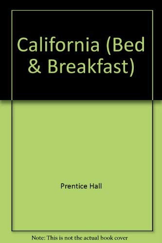 Bed & Breakfast Guide: California: Worth, Courtia; Berger, Terry; Black, Naomi; Poshek, Lucy