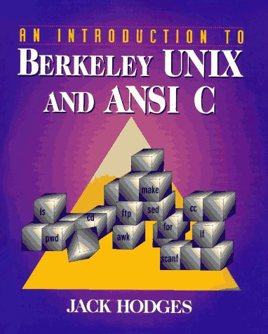9780130684950: An Introduction to Berkeley UNIX and ANSI C.