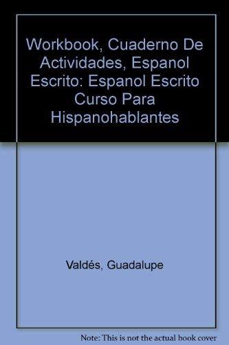 9780130686442: Workbook, Cuaderno De Actividades, Espanol Escrito: Espanol Escrito Curso Para Hispanohablantes