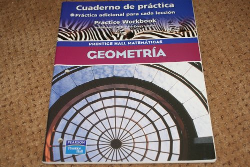 GEOMETRY THIRD EDITION SPANISH PRACTICE WORKBOOK 2004C (0130686476) by PRENTICE HALL