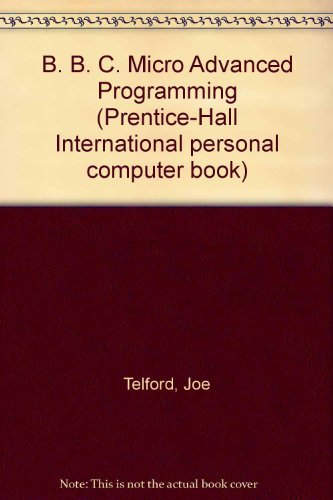 9780130693037: B. B. C. Micro Advanced Programming (Prentice-Hall International personal computer book)