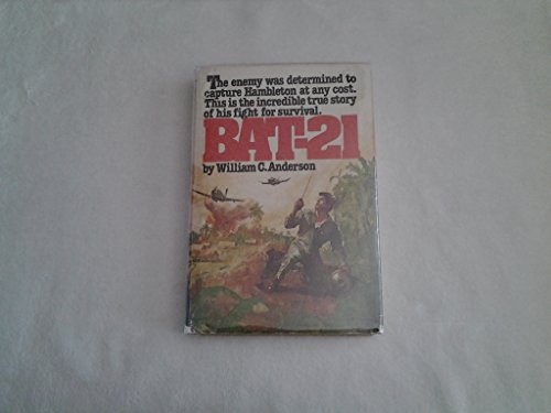 9780130695000: Bat-21: Based on the true story of Lieutenant Colonel Iceal E. Hambleton, USAF