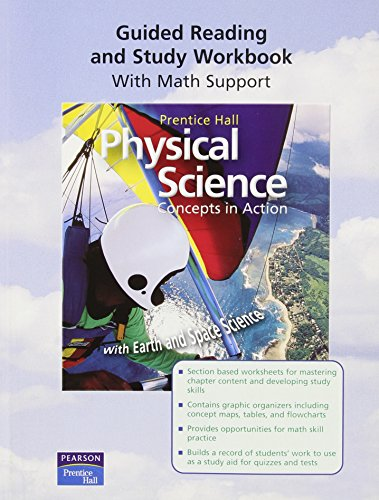9780130699787: PHYSICAL SCIENCE:CONCEPTS IN ACTION, W/ EARTH/SPACE SCI, GUIDED READING AND STUDY WB SE 2004