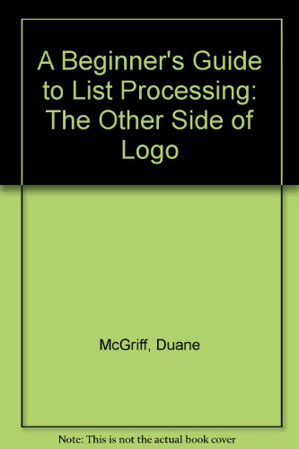 9780130717054: A Beginner's Guide to List Processing: The Other Side of Logo