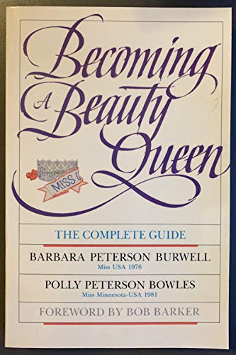 9780130717474: Becoming a Beauty Queen: The Complete Guide