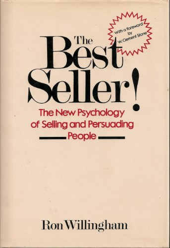 9780130719607: The Best Seller!: The New Psychology of Selling and Persuading People
