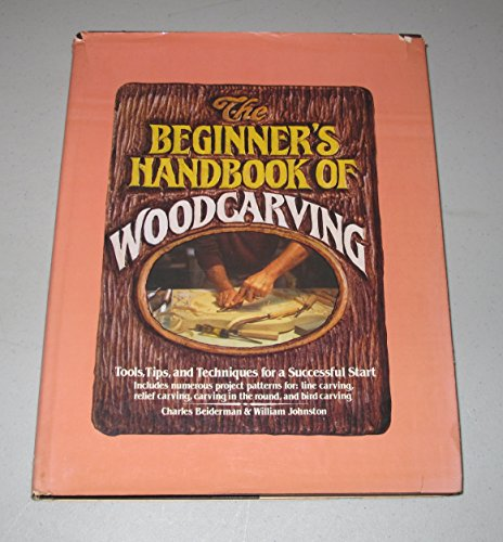 9780130721167: The Beginners Handbook of Woodcarving: Tools, Tips, and Techniques for a Successful Start