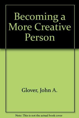 Becoming a More Creative Person (A Spectrum book): Glover, John A.