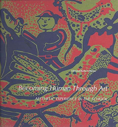 9780130723635: Becoming Human Through Art;: Aesthetic Experience in the School
