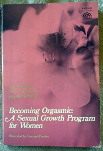 Becoming orgasmic: A sexual growth program for: Julia Heiman