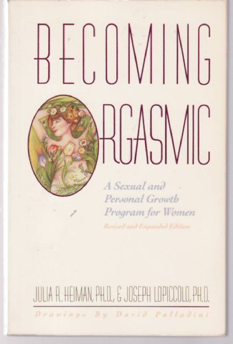 9780130727114: Becoming Orgasmic: A Sexual and Personal Growth Program for Women