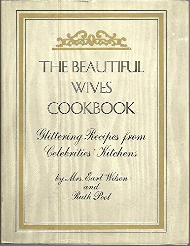 9780130729002: The Beautiful Wives Cookbook: Glittering Recipes from Celebrities' Kitchens
