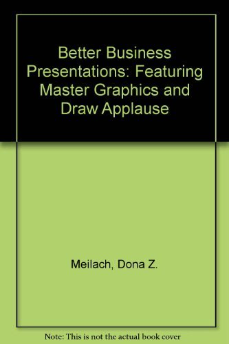 9780130729019: Better Business Presentations: Featuring Master Graphics and Draw Applause