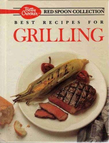 9780130730244: Best Recipes for Grilling (Betty Crocker's Red Spoon Collection)