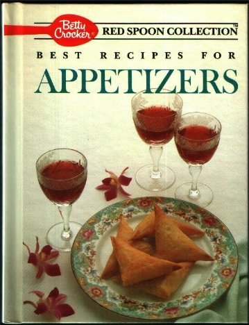9780130730572: Betty Crocker's Best Recipes for Appetizers (Betty Crocker's Red Spoon Collection)
