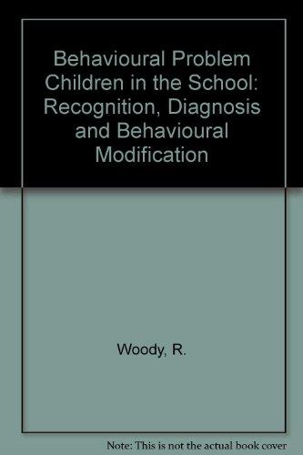 Behavioral Problem Children in the Schools; Recognition,: woody, robert