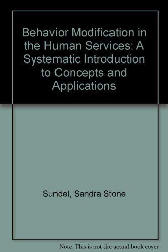 9780130739162: Behavior Modification in the Human Services: A Systematic Introduction to Concepts and Applications