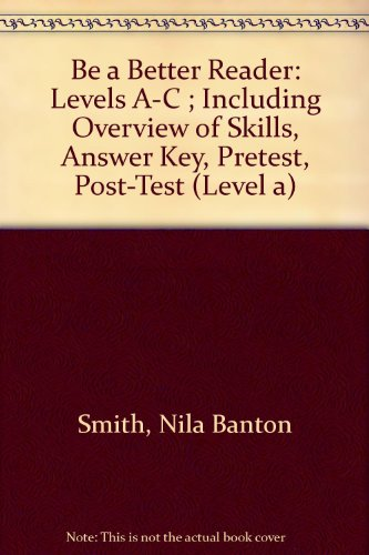 9780130739407: Be a Better Reader: Levels A-C ; Including Overview of Skills, Answer Key, Pretest, Post-Test (Level a)