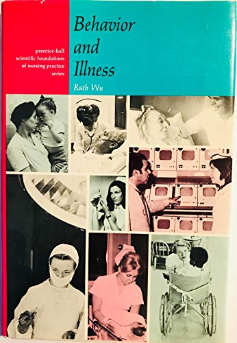 9780130741462: Behaviour and Illness (Prentice-Hall scientific foundations of nursing practice series)