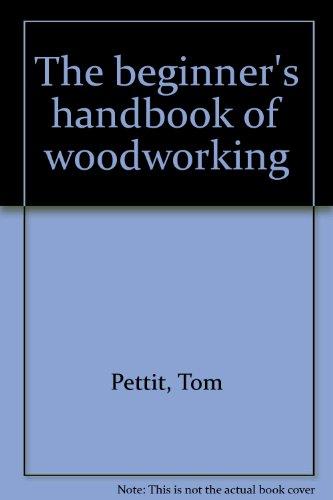 9780130742605: The beginner's handbook of woodworking