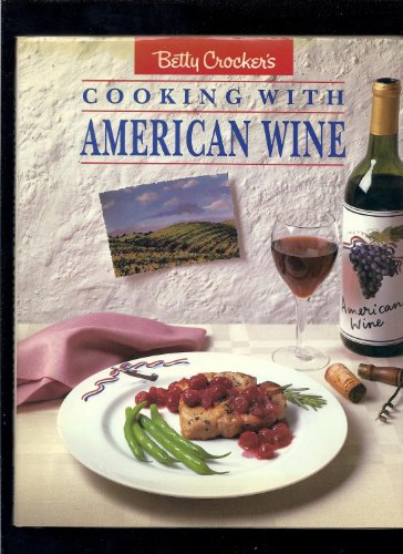 Betty Crocker's Cooking With American Wine.: Crocker, Betty