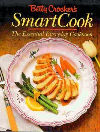 Betty Crocker's Smartcook: The Essential Everyday Cookbook.