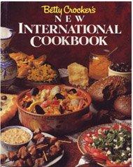 Betty Crocker's New International Cookbook.: Staff Of Betty Crocker.