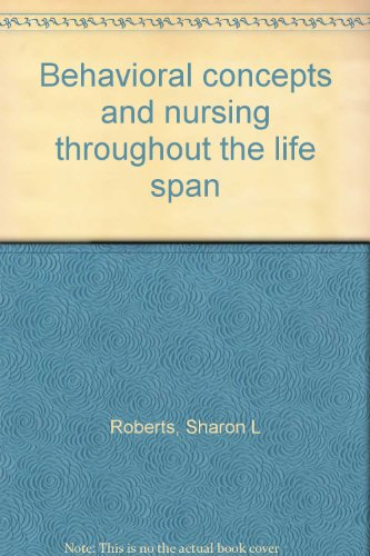 9780130745590: Behavioral concepts and nursing throughout the life span