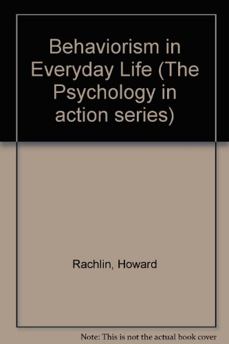 9780130745835: Behaviorism in Everyday Life (The Psychology in action series)