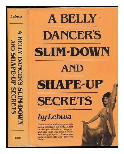 9780130749062: A Belly Dancer's Slim-Down and Shape-Up Secrets