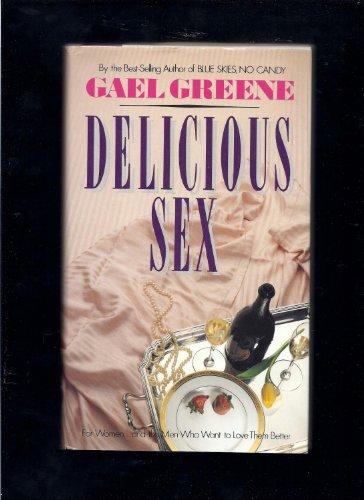 9780130759535: Delicious Sex