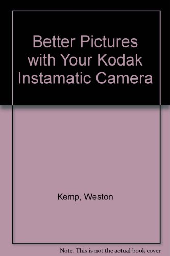 9780130759948: Better Pictures with Your Kodak Instamatic Camera
